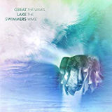 Great Lake Swimmers - The Wave, the Wake